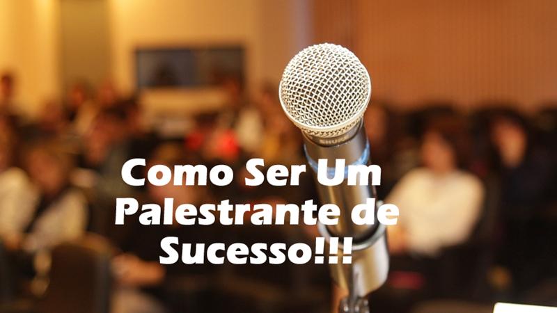como ser um palestrante de sucesso