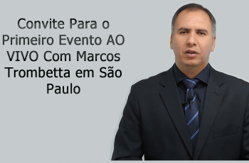 Evento AO VIVO Com Marcos Trombetta em SP