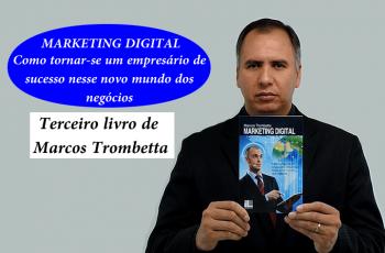 Marketing Digital – Terceiro Livro de Marcos Trombetta