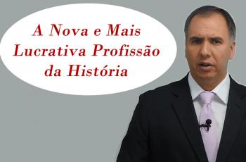 A Nova e Mais Lucrativa Profissão da História