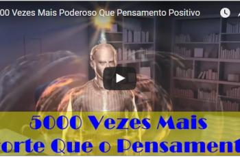 5000 Vezes Mais Poderoso Que Pensamento Positivo