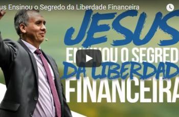 Jesus Ensinou o Segredo da Liberdade Financeira